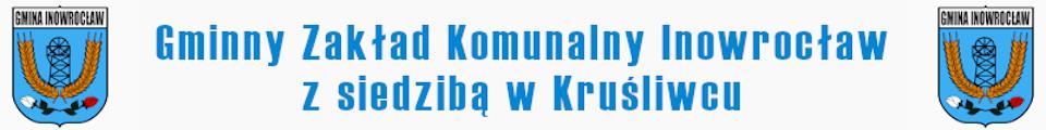 Gminny Zakład Komunalny z siedzibą w Kruśliwcu